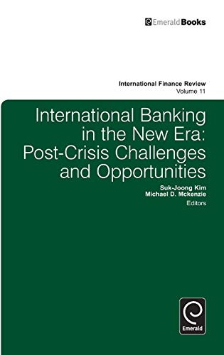 International Banking in the New Era: Post-Crisis Challenges and Opportunities (International ...
