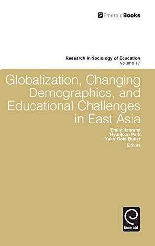 9781849509763: Globalization, Changing Demographics, and Educational Challenges in East Asia (Research in the Sociology of Education) (Research in Sociology of Education)