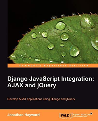 Django JavaScript Integration: AJAX and JQuery: Jonathan Hayward