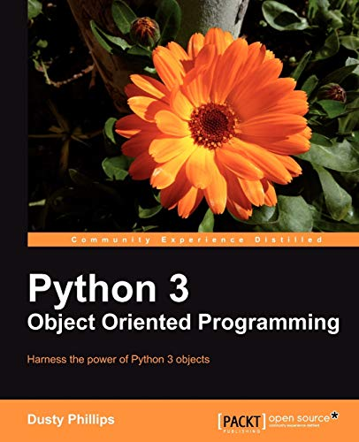 Python 3 Object Oriented Programming: Phillips,Dusty