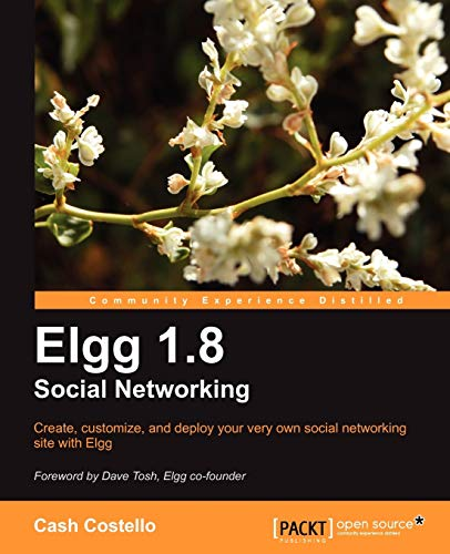 9781849511308: Elgg 1.8 Social Networking (Open Source: Community Experience Distilled)