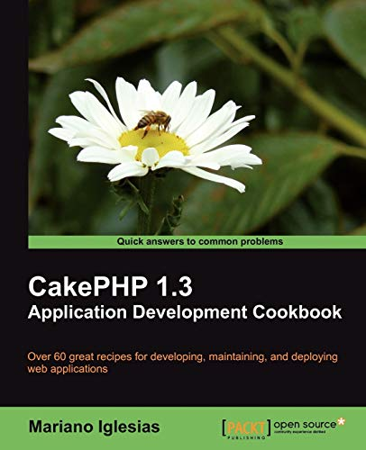 9781849511926: Cakephp 1.3 Application Development Cookbook