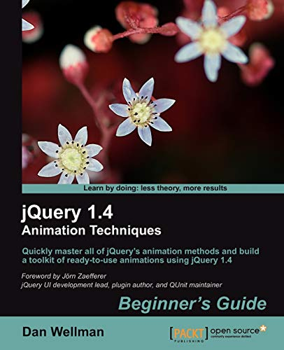 9781849513302: jQuery 1.4 Animation Techniques: Beginners Guide