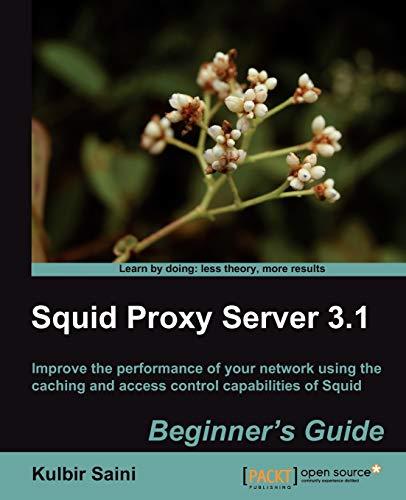 9781849513906: Squid Proxy Server 3.1: Beginner's Guide