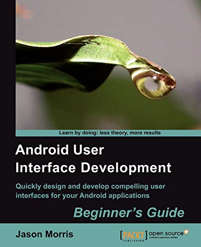 9781849514484: Android User Interface Development: Beginner's Guide