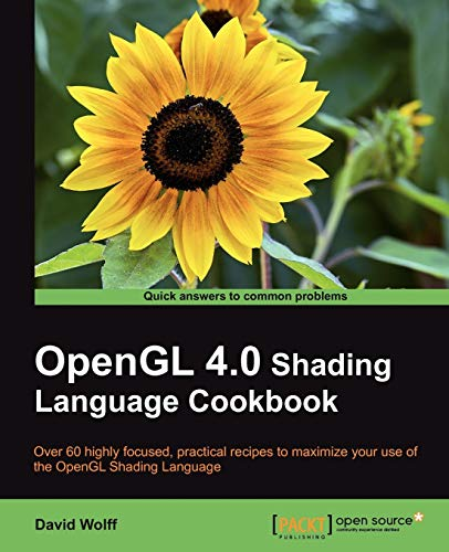 OpenGL 4.0 Shading Language Cookbook: David Wolff