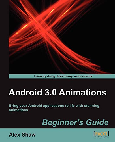 9781849515283: Android 3.0 Animations: Beginner's Guide