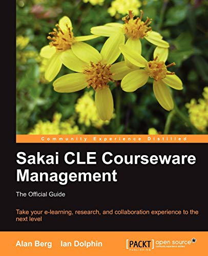 Sakai Cle Courseware Management: The Official Guide: Alan Berg