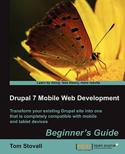 9781849515627: Drupal 7 Mobile Web Development Beginner's Guide