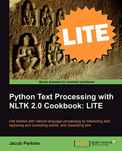 Python Text Processing with Nltk 2.0 Cookbook: Lite Edition: Jacob Perkins