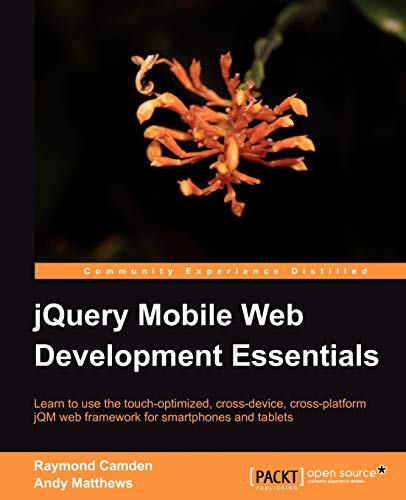 jQuery Mobile Web Development Essentials (1849517266) by Camden, Raymond; Matthews, Andy