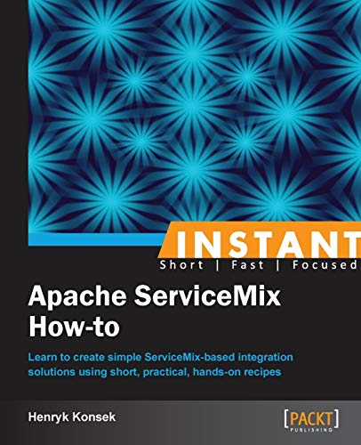 9781849519663: Instant Apache ServiceMix How-to