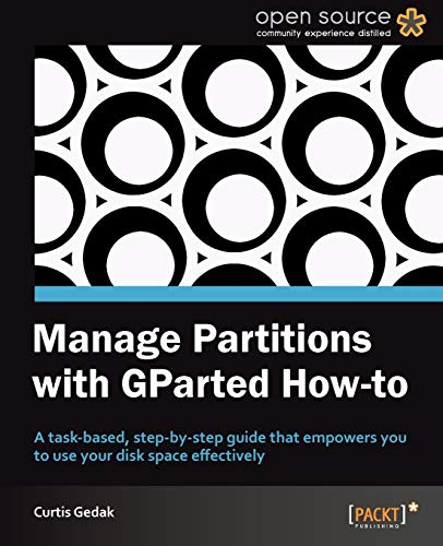 9781849519823: Manage Partitions with GParted How-to