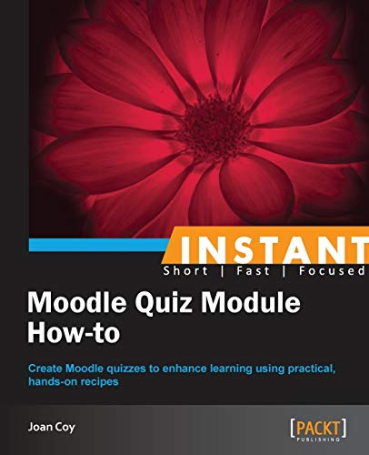 Instant Moodle Quiz Module How-to: Joan Coy