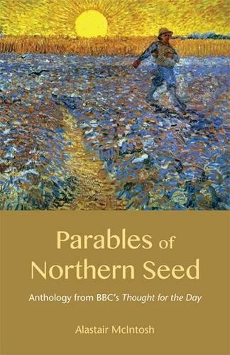 9781849523028: Parables of Northern Seed: Anthology from BBC's Thought for the Day