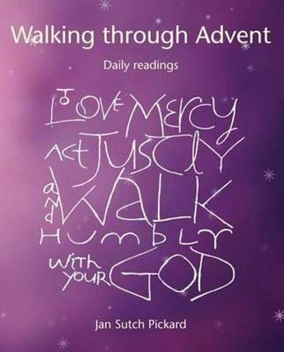 Walking Through Advent: Daily Readings: Pickard, Jan Sutch