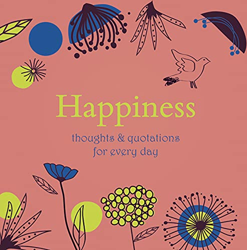 9781849530323: Happiness: Thoughts & Quotations for Every Day