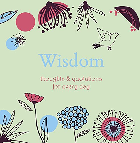 Wisdom: Thoughts & Quotations for Every Day: Davey, Angela