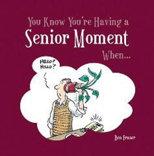 9781849530736: You Know You're Having a Senior Moment When (You Know You're A .)