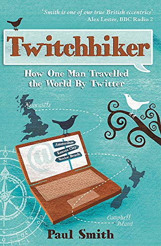 9781849530743: Twitchhiker: How One Man Travelled the World by Twitter [Idioma Inglés]