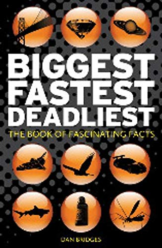 9781849530842: Biggest, Fastest, Deadliest: The Book of Fascinating Facts
