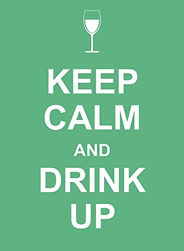 Keep Calm and Drink Up: n/a