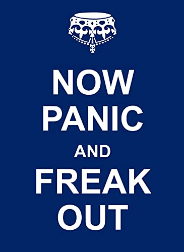 9781849531030: Now Panic and Freak Out