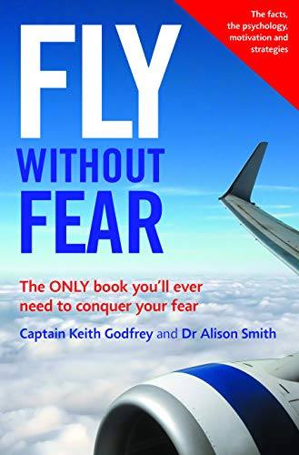 9781849531108: Fly Without Fear. Keith Godfrey and Alison Smith