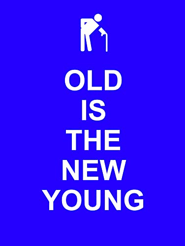9781849531658: Old Is the New Young