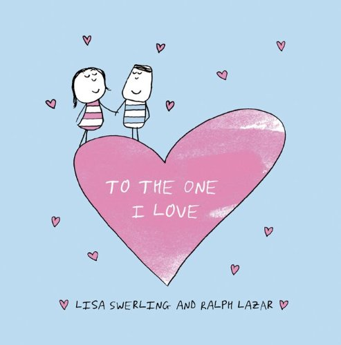 To the One I Love (9781849532006) by Lisa Swerling; Ralph Lazar