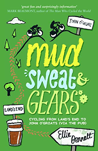 9781849532204: Mud, Sweat and Gears: Cycling from Land's End to John O'Groats (Via the Pub) [Idioma Inglés]