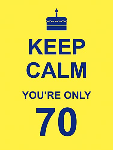 9781849532280: Keep Calm You're Only 70
