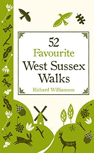 9781849532334: 52 Favourite West Sussex Walks