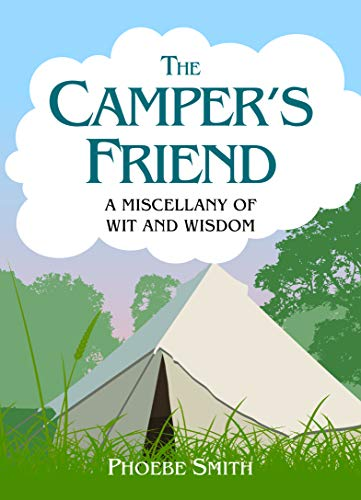 9781849532488: The Camper's Friend: A Miscellany of Wit and Wisdom