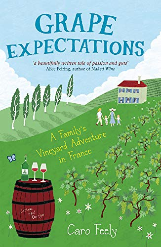 9781849532570: Grape Expectations: A Family's Vineyard Adventure in France