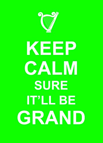 Keep Calm Sure It'll Be Grand: Summersdale