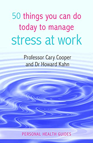 9781849533423: 50 Things You Can Do Today to Manage Stress at Work (Personal Health Guides)