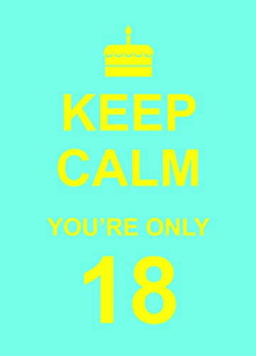 9781849533607: Keep Calm You're Only 18