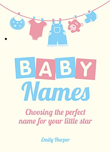 9781849533706: Baby Names: Choosing the Perfect Name for Your Little Star