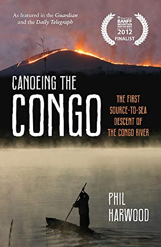 9781849534000: Canoeing the Congo: The First Source-to-Sea Descent of the Congo River