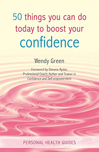 9781849534116: 50 Things You Can Do Today to Boost Your Confidence (Personal Health Guides)