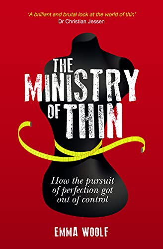 9781849534123: The Ministry of Thin: How the Pursuit of Perfection Got Out of Control