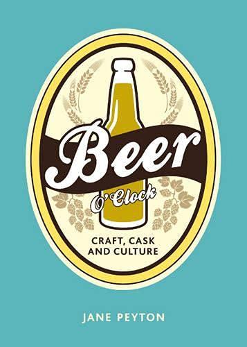 9781849534765: Beer O`Clock: Craft, Cask and Culture