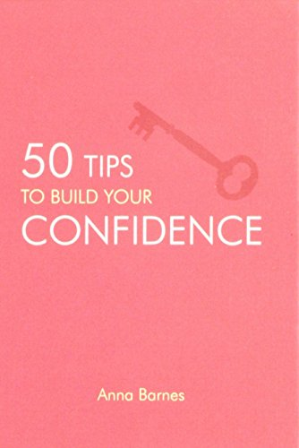 50 Tips To Build Your Confidence: Barnes, Anna