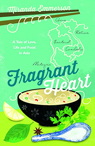 9781849535588: Fragrant Heart: A Tale of Love, Life and Food in South-East Asia