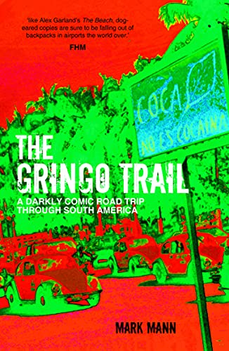 9781849536080: The Gringo Trail: A Darkly Comic Road Trip through South America