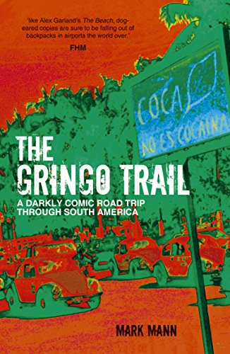 9781849536080: The Gringo Trail: A Darkly Comic Road Trip Through South America