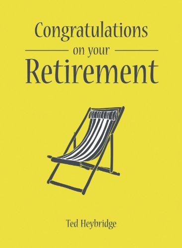 Congratulations on Your Retirement: Heybridge, Ted