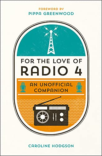 9781849536424: For the Love of Radio 4: An Unofficial Companion