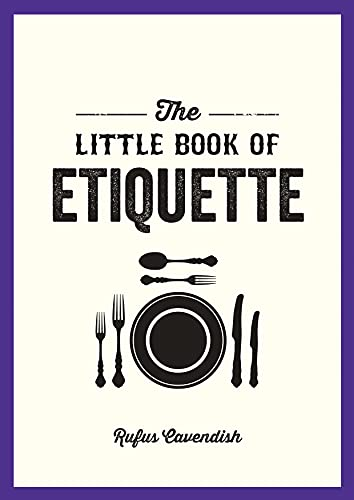The Little Book of Etiquette: Cavendish, Rufus
